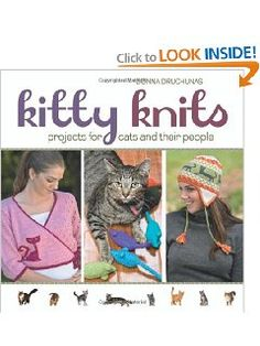 Kitty Knits: Projects for Cats and Their People: Donna Druchunas: 9781564778383: Amazon.com: Books