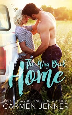 The Way Back Home by Carmen Jenner | Release Date February 2017 | Genres: Contemporary Romance, Military