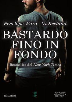 """13/07/2017 • Esce """"Bastardo fino in fondo"""" di Penelope Ward e Vi Keeland edito da Newton Compton Editori"""