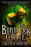 Free Kindle Book -   The Binder's Game (The Sighted Assassin Book 1)