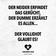 Visual Statements®️ The jester invents the rumor, the stupid tells it all . The idiot believes it! Bad Quotes, Short Funny Quotes, Love Quotes Funny, Life Quotes, Letters Of Note, German Quotes, Funny Phrases, Love Live, Quotes And Notes