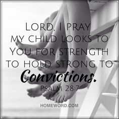 Lord, I pray my child looks to You for strength to hold strong to convictions. #HomeWord #MomPrayers #ChristianParenting #ChristianParentingQuote