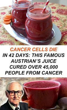 Cancer Cells Die In 42 Days: Famous Austrian's Juice Cured Over 45,000 People From Cancer....