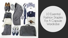 10 essential fashion staples for men to build his Capsule Wardrobe