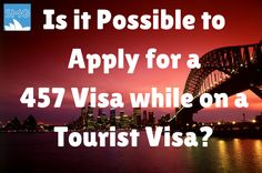 Mailbox Monday: Can I Apply for a 457 Visa while on a Tourist Visa? What about a Working Holiday Visa?