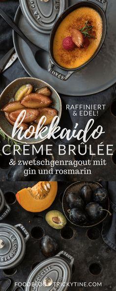 Hokkaido Crème Brûlée mit Tonkabohne & Zwetschgenragout mit Gin und Rosmarin - trickytine - - hokkaido in der creme brulee? oh ja, bitte sehr! so pimpen wir den dessertklassiker wunderbar herbstlich auf. Best Creme Brulee Recipe, Vegan Creme Brulee, Creme Brulee Cheesecake, Taste Restaurant, Tatyana's Everyday Food, Eat Smart, Pumpkin Dessert, Pumpkin Recipes, Dessert