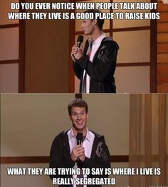 Daniel Tosh: where people live.