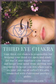 Your third eye chakra is connected to the psychic ability of clairvoyance and keeps your mind from shifting into overdrive. Get more chakra and intuitive goodness at intuitivesoulsblog.com