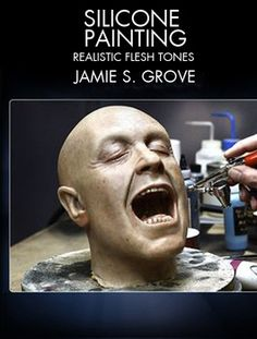 Learn how to paint photorealistic silicone skin with Master FX artist Jamie S. Grove (Avatar, Star Trek, Life of Pi).