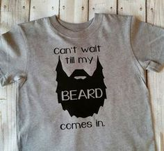 Toddler or Boys T shirt. I cant wait till my beard comes in.  If you would like a different color shirt please message me first but it can be done.   Printing Process - We use heat press vinyl for a longer lasting design that wont fade  Care Instructions: For longest life, wash and dry the embellished item inside out, machine wash cold, tumble dry low, low iron, do not iron over vinyl, iron inside out only.