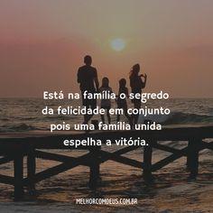 Está na família o segredo da felicidade em conjunto pois uma família unida espelha a vitória.
