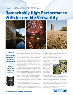 Remarkably High Performance  With Incredible Versatility. Michael C. Snell puts the Tamron 18-270mm Di II VC PZD to the test as seen in Pop Photo http://tamron-usa.com/lenses/prod/assets/pdfs/popphoto_advertorial1211.pdf