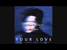 Your Love - ELO (feat. The Quiett) [ENG SUB / HANGEUL] - YouTube
