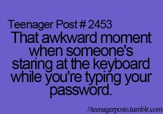 And then they walk away all smug to try it out, and then it doesn't work. Because your password isn't Blink182, it is Wink293.