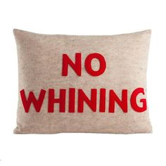 Hell yes!  No whining pillow.