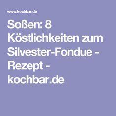 Soßen: 8 Köstlichkeiten zum Silvester-Fondue - Rezept - kochbar.de