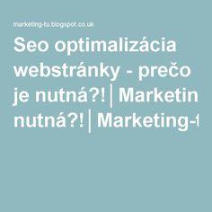 Seo optimalizácia webstránky - prečo je nutná?!│Marketing-tu