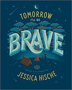Tomorrow I'll Be Brave: Jessica Hische: 9781524787011: Amazon.com: Books