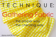 TECHNIQUE: Gathering Fabric the proper way and the cheating way