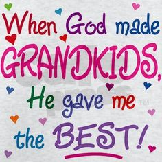 **I love my two precious grandkids,1 girl & 1 boy and there's a third baby on the way**