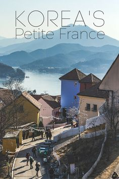 Visiting Korea's Petite France in gorgeous, mountainous Gapyeong, about and hour east of Seoul.