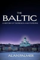 Escape to The Baltics: An up-to-date account of the Baltic region (the countries and populations surrounding the Baltic Sea, including Scandinavia, Finland, Russia, Estonia, Latvia, Lithuania, and Poland) from earliest times until now.