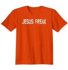 Jesus Freak, Shirt, Orange, 3X-Large @royaltyredeemed