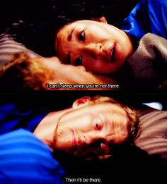 """I can't sleep when you're not there. """"Then I'll be there."""""""