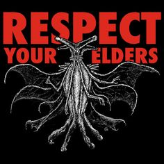 Respect Your Elders Lovecraft Cthulhu Mountains of Madness unisex t-shirt, sizes Lovecraft Cthulhu, Hp Lovecraft, Respect Your Elders, Respect Yourself, Mountains Of Madness, Call Of Cthulhu Rpg, Story Elements, Geek Girls, Anime