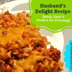 Husband's Delight Casserole Recipe - Quick & Easy Family Meal that freezes beautifully!   www.thedestinymanifest.com