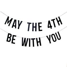 May the Be With You Banner in black card stock on black string Black Card, British Party, Star Wars Decor, Nerd, Party Props, Party Themes, Party Ideas, Taurus And Gemini, It's Your Birthday