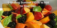 5 Healing Summer Fruits to Add to Your Diet — Grounded Nutrition