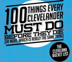 The Cleveland Bucket List: 100 Things Every Clevelander Must Do Before They Die (Or Move, Which Is Really the Same Thing) What have you checked off? Cleveland Rocks, Cleveland Ohio, Cleveland Scene, What A Wonderful World, Bar Lounge, Bucket List 100, 100 Things To Do, Fun Things, The Buckeye State