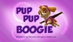 PAW Patrol Meet the Characters | Pup Pup Boogie (episode) - PAW Patrol Wiki