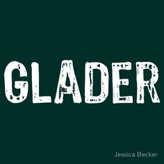 The Maze Runner Glader shirt, I want this, and few would understand it's meaning.