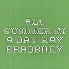 All Summer in a Day Ray Bradbury--read with Wonder?