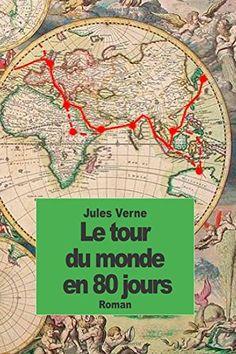 Le tour du monde en 80 jours (French Edition) by Jules Verne