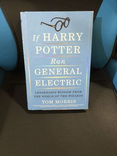 If Harry Potter Ran General Electric by Tom Morris Signed First Edition