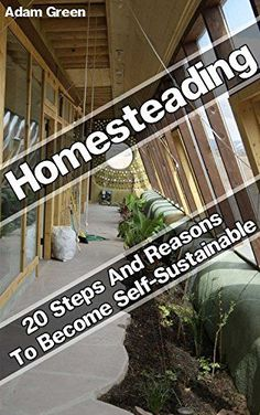 FREE TODAY  -  04/09/2016:  Homesteading: 20 Steps And Reasons To Become Self-Sustainable: (backyard homestead, homesteading for beginners) (homestead survival, backyard homestead) by Adam Green http://www.amazon.com/dp/B01DY6PPOC/ref=cm_sw_r_pi_dp_Dlqcxb0Z81YZE