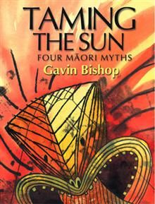 Taming the Sun: Four Maori Myths by Gavin Bishop image The Power Of Myth, Maori Legends, Legend Stories, Children's Book Awards, Kiwiana, Book Writer, All Nature, Big Fish, Cursed Child Book