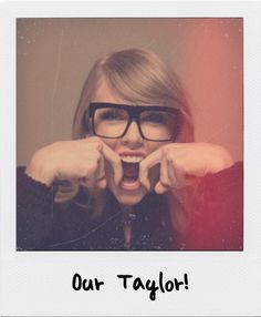 Our Beautiful, Talented, Awkward, Funny, Cat-Obsessed, Not-so-great-at-Dancing Taylor.