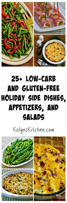 The holidays can be challenging for carb-conscious eaters, but this collection of 25+ Deliciously Healthy Low-Carb and Gluten-Free Holiday Side Dishes, Appetizers, and Salads can help you stay on track! Some of these recipes are also Paleo. [from KalynsKitchen.com]