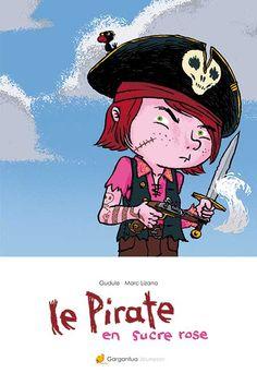 Le pirate en sucre rose - Gudule et Marc Lizano -