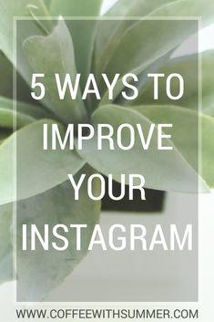 5 Ways To Improve Your Instagram