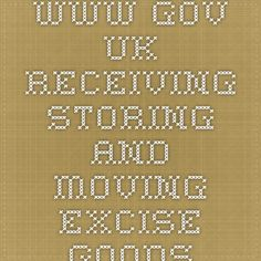 www.gov.uk - Receiving storing and moving excise goods