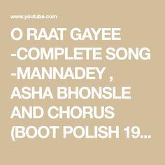 O RAAT GAYEE -COMPLETE SONG -MANNADEY ,  ASHA BHONSLE  AND CHORUS (BOOT POLISH 1954) - YouTube