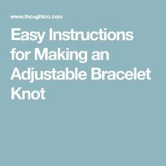 Easy Instructions for Making an Adjustable Bracelet Knot