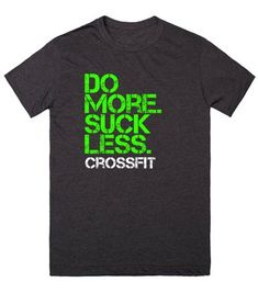 CROSSFIT: do more, suck less