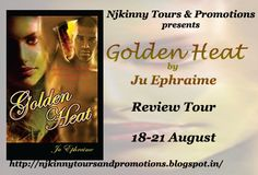 "@mahathi_ramya: ""I liked the author's writing style..."" #BookReview GOLDEN HEAT by @JuEphraime. + $15GC #Giveaway(INT) http://fantastic-feathers.blogspot.in/2015/08/golden-heat-by-ju-ephraime-book-review.html  #ReviewTour #Romance #NjkinnyToursPromo"