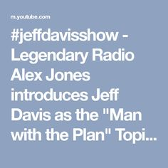 "#jeffdavisshow  -  Legendary Radio  Alex Jones introduces Jeff Davis as the ""Man with the Plan""  Topic -  How New World Order  politicians, media, organized religion  create a World of ""False"" Reality  ...  KJFK FM Radio  Austin Texas USA  1997"
